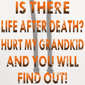 Life After Death Hurt My GrandKid And You Will Fin - Contrast Hoodie