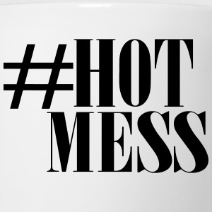 #HOT MESS Women's T-Shirts - Coffee/Tea Mug