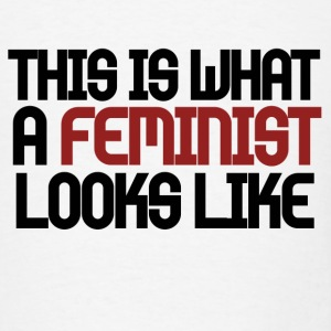This is what a feminist looks like - Men's T-Shirt
