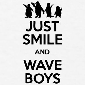 Just Smile And Wave Boys Accessories - Men's T-Shirt