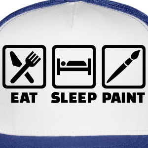 Eat Sleep paint Women's T-Shirts - Trucker Cap