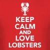 Keep calm and love lobsters T-Shirts - Men's T-Shirt