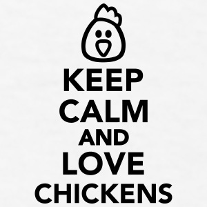 Keep calm and love chickens Mugs & Drinkware - Men's T-Shirt