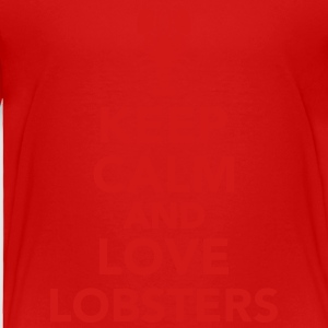 Keep calm and love lobsters Kids' Shirts - Toddler Premium T-Shirt