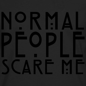 Normal People Scare Me - Fashiony  - Men's Premium Long Sleeve T-Shirt