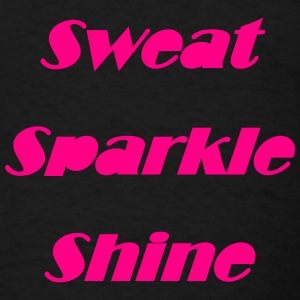 Sweat Sparkle Shine - Men's T-Shirt