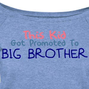 Promoted To Big Brother - Women's Wideneck Sweatshirt