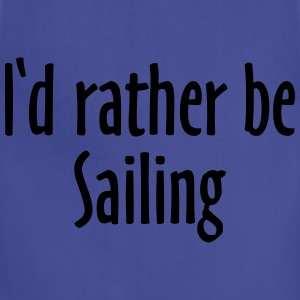 I'd rather be sailing T-Shirt (Men Blue/White) - Adjustable Apron