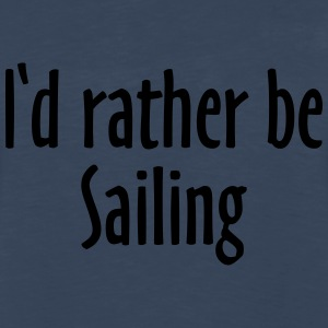 I'd rather be sailing T-Shirt (Women Navy/White) P - Men's Premium Long Sleeve T-Shirt
