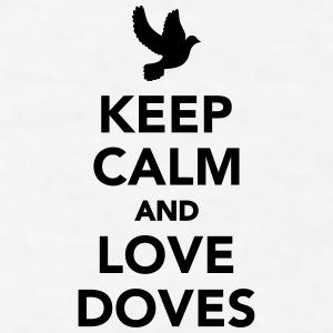 Keep calm and love Doves Mugs & Drinkware - Men's T-Shirt