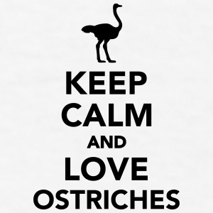 Keep calm and love Ostriches Mugs & Drinkware - Men's T-Shirt