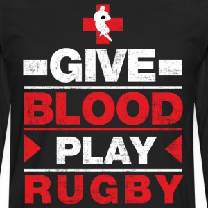 Give Blood Play Rugby T-Shirts - Men's Premium Long Sleeve T-Shirt