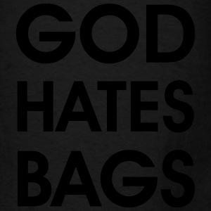god hates bags Bags & backpacks - Men's T-Shirt