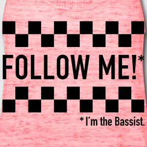 Follow me! I'm the bassist. - Women's Flowy Tank Top by Bella