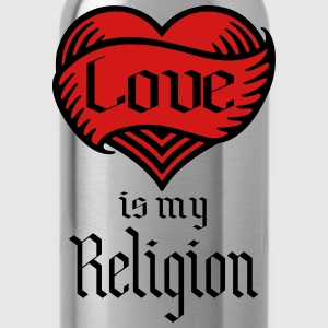 love is my religion T-Shirts - Water Bottle