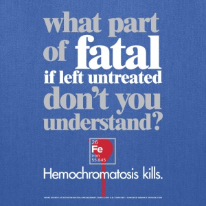 Hemochromatosis Awareness Fatal T-Shirt T-Shirts - Tote Bag