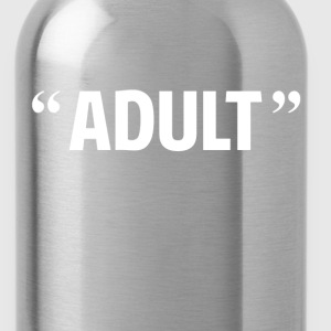 So Called Adult Quotation Marks T-Shirts - Water Bottle