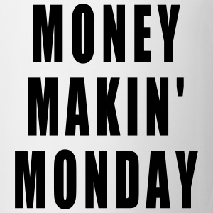 MONEY MAKIN MONDAY T-SHIRT - Coffee/Tea Mug