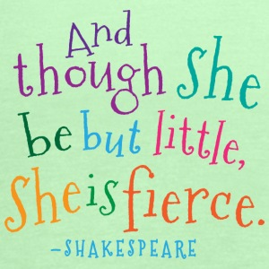 She Is Fierce Shakespeare Quote Baby & Toddler Shirts - Women's Flowy Tank Top by Bella