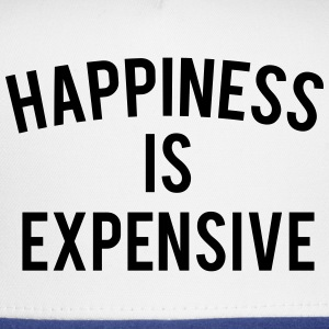 HAPPINESS IS EXPENSIVE Women's T-Shirts - Trucker Cap