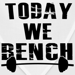 Today we BENCH! - Bandana