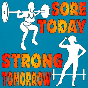 Sore Today Strong Tomorrow Female Fitness - Women's T-Shirt
