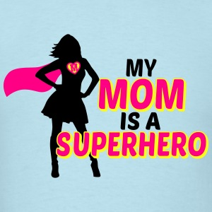 my mom is a superhero Baby & Toddler Shirts - Men's T-Shirt