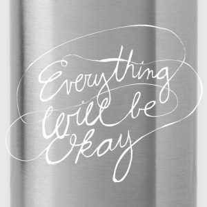 Everything Will Be Okay - Water Bottle