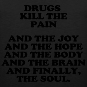 Drugs kill the soul - Men's Premium Tank