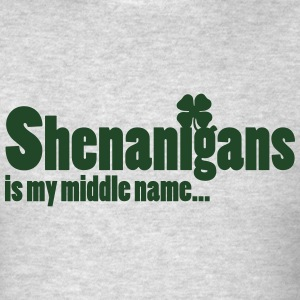 Shenanigans is my middle name... Tanks - Men's T-Shirt