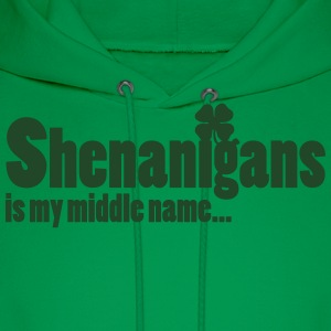 Shenanigans is my middle name... Women's T-Shirts - Men's Hoodie