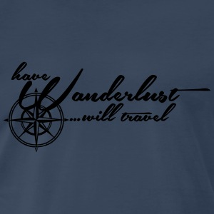 Have Wanderlust... will travel Tanks - Men's Premium T-Shirt