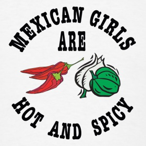 Mexican Girls Hot & Spicy - Men's T-Shirt