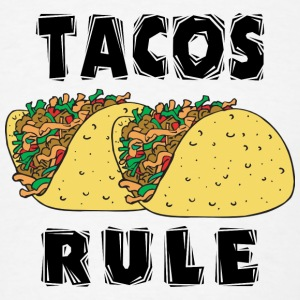 Tacos Rule Cinco de Mayo - Men's T-Shirt
