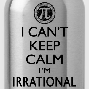 I Can't Keep Calm I'm Irrational Pi Day - Water Bottle