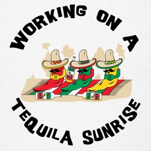 Working On A Tequila Sunrise - Men's T-Shirt