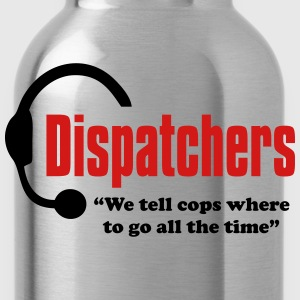 Dispatchers, We tell the cops where to go Women T - Water Bottle
