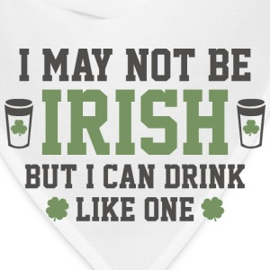 I May Not Be Irish - Bandana