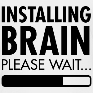 Installing Brain - Please Wait Kids' Shirts - Toddler Premium T-Shirt