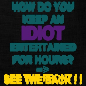 How to keep an Idiot Entertained T-Shirts - Bandana