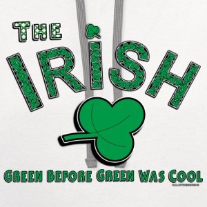 Irish Green Before It Was Cool. - Contrast Hoodie