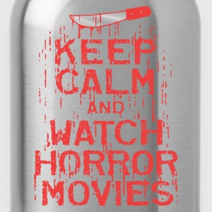Keep Calm Watch Horror Movies - Water Bottle