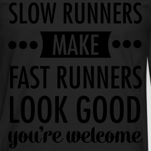 Slow Runners Make Fast Runners Look Good.... T-Shirts - Men's Premium Long Sleeve T-Shirt