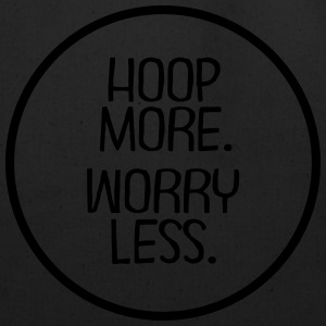 Hoop More. Worry Less. Tanks - Eco-Friendly Cotton Tote