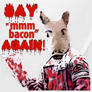 SAY mmm bacon AGAIN! - Bandana