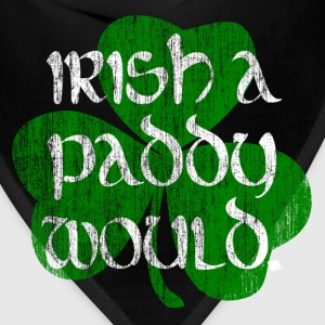 Irish A Paddy Would Retro Grunge Design - Bandana