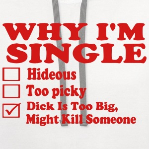 WHY I'M SINGLE - Contrast Hoodie