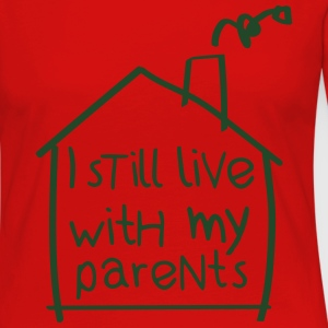 I still live with my parents Kids' Shirts - Women's Premium Long Sleeve T-Shirt
