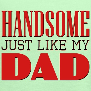 Handsome Just like my dad Baby & Toddler Shirts - Women's Flowy Tank Top by Bella