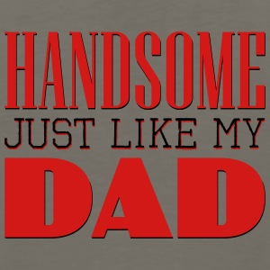 Handsome Just like my dad Baby & Toddler Shirts - Men's Premium Long Sleeve T-Shirt